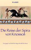 Die Reise der Spira von Knossos: Eine junge Frau findet ihren Weg in der Welt der Minoer