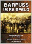 Barfuss im Reisfeld: Biografische Erinnerung eines Fremdenlegionärs - Indochina-Krieg 1949 - 1953 von Karl-Heinz Krause (2012) Taschenbuch
