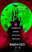 BeWitchED 1 - 3: Zauberhaft Geküsst - Entbrannt - Verflucht