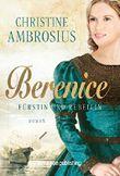 Berenice - Fürstin und Rebellin