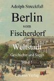 Berlin vom Fischerdorf zur Weltstadt. Band 5 (Berlin 500)