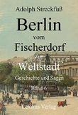 Berlin vom Fischerdorf zur Weltstadt. Band 6: Berliner Leben zur Zeit Friedrich des Großen (Berlin 500) (German Edition)