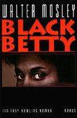Black Betty. Ein Easy Rawlins Roman