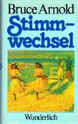 Bruce Arnold - STIMMWECHSEL. Roman. Aus dem Englischen von Margaret Carroux
