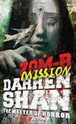 By Darren Shan ZOM-B Mission