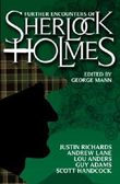 By George Mann - Further Encounters of Sherlock Holmes