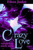 CRAZY LOVE - verrückt nach mehr