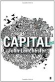 Capital by Lanchester, John on 20/02/2012 1st (first) 2nd (second) Prin edition