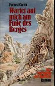 Carter wartet auf mich am Fuße des Berges der Untergang der Apachen, Bertelsmann o J, 331 Seiten