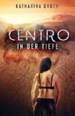 Centro - In der Tiefe
