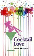 Cocktail Love - Frisch geküsst verliebt es sich besser