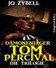 Dämonenjäger Tom Percival : Die Trilogie: Band 1-3 der Serie in einem Buch