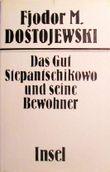 Das Gut Stepantschikowo und seine Bewohner: Aus den Aufzeichnungen eines Unbekannten
