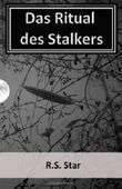 Das Ritual des Stalkers