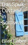 Das Spuk-Cottage in Cornwall: Lady-Thriller