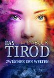 Das Tirod: Zwischen den Welten