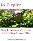 Das breite Grinsen des Dietrich von Ohm