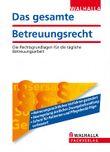 Das gesamte Betreuungsrecht Ausgabe 2013