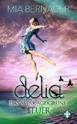 Delia - Das smaragdgrüne Feuer