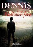 Dennis - Halt dich fern