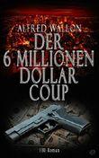 Der 6 Millionen Dollar Coup