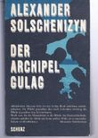 Der Archipel Gulag - 1918 - 1956 Versuch einer künstlerischen Bewältigung