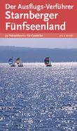 Der Ausflugs-Verführer Starnberger 5 Seen-Land