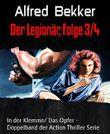 Der Legionär, Folge 3/4: In der Klemme/ Das Opfer - Doppelband der Action Thriller Serie (German Edition)