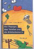 Der Papagei, das Telefon und die Bibliothekarin : Roman