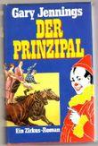 Der Prinzipal. Ein Zirkus-Roman.