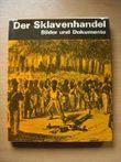 Der Sklavenhandel. Bilder und Dokumente