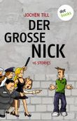 Der große Nick: 16 Stories