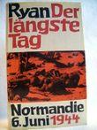 Der längste Tag. Normandie: 6. Juni 1944. Aus dem Amerikanischen v. A. Himmel.