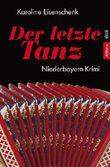 Der letzte Tanz: Niederbayern-Krimi
