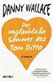 Der unglaubliche Sommer des Tom Ditto
