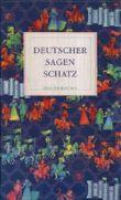 Deutscher Sagen-Schatz. hg. von Hans-Jörg Uther. Sonderausg.