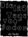 Die 120 Tage von Sodom oder Die Schule der Ausschweifung: Überarbeitete Fassung für Elektronische Lesegeräte (Erotik bei Null Papier)