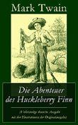Die Abenteuer des Huckleberry Finn (Vollständige deutsche Ausgabe mit den Illustrationen der Originalausgabe)
