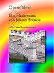 Die Fledermaus von Johann Strauss: Inhalt - Inszenierung (Opernführer 5)
