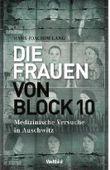 Die Frauen von Block 10: Medizinische Versuche in Auschwitz