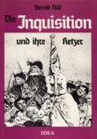 Die Inquisition und ihre Ketzer