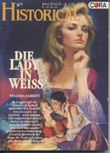 Die Lady in Weiss. Historical. Bd. 85 (6).