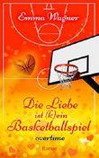 Die Liebe ist (k)ein Basketballspiel - Overtime