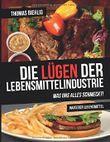 Die Lügen der Lebensmittelindustrie: Was uns alles schmeckt!
