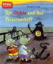 Die Olchis und das Piratenschiff von Erhard Dietl Ausgabe (2009)
