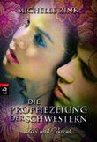 Die Prophezeiung der Schwestern - Liebe und Verrat