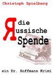 Die Russische Spende (Dr. Hoffmann Krimis 1)