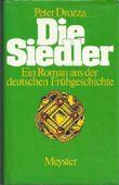 Die Siedler : Ein Roman aus der deutschen Frühgeschichte