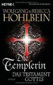 Die Templerin - Das Testament Gottes: Roman von Hohlbein. Wolfgang und Rebecca (2012) Taschenbuch