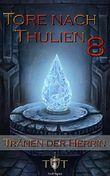 Die Tore nach Thulien, Buch VIII: Tränen der Herrin: Leuenburg